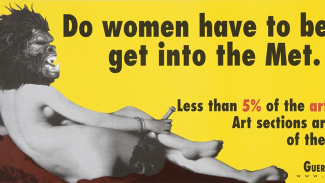 ©Guerrilla Girls. 'Do Women Have To Be Naked To Get into the Met. Museum?', s.d.